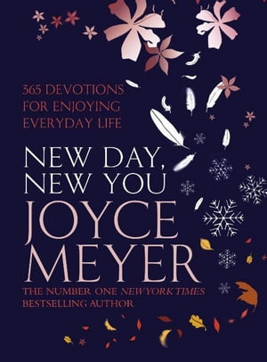 New Day,  New You 365 Devotions for Enjoying Everyday Life