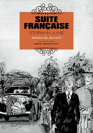 Suite Fran�aise: Storm in June A Graphic Novel