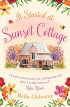 It Started at Sunset Cottage: A gorgeous summer romance perfect for fans of Katie Fforde by Bella Osborne