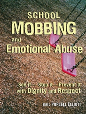 School Mobbing and Emotional Abuse See it - Stop it - Prevent it with Dignity and Respect