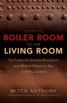 From the Boiler Room to the Living Room: The Financial Services Revolution and What it Means to You…