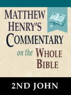 Matthew Henry's Commentary on the Whole Bible-Book of 2nd John by Matthew Henry