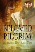 Beloved Pilgrim by Christopher Hawthorne Moss