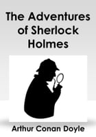 The Adventures of Sherlock Holmes by Arthur Conan Doyle