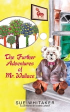 The Further Adventures of Mr Wallace by Sue Whitaker