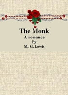 The Monk: A romance by M. G. Lewis