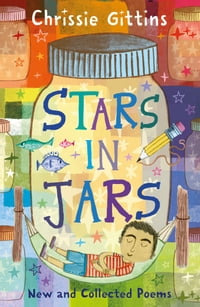 Stars in Jars: New and Collected Poems by Chrissie Gittins