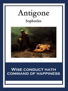 Antigone: With linked Table of Contents by Sophocles