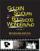 Golden Sojourn in Bollywood Wonderland by Mohan Siroya