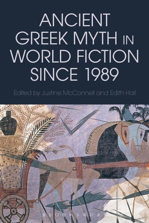 Ancient Greek Myth in World Fiction since 1989