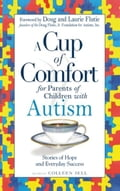 Cup of Comfort for Parents of Children with Autism: Stories of Hope and Everyday Success 369eab8e-82a1-48a9-961c-9adbc76f4448
