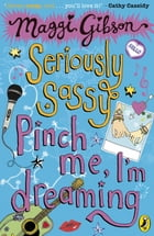 Seriously Sassy: Pinch me, I'm dreaming... by Maggi Gibson