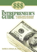 $$$ THE ENTREPRENEUR'S GUIDE TO START, GROW, AND MANAGE A PROFITABLE BUSINESS 4e7f3b29-720c-4d4d-84eb-88240a1e89b0