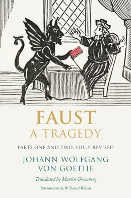 Book Faust: A Tragedy, Parts One and Two, Fully Revised by Johann Wolfgang von Goethe