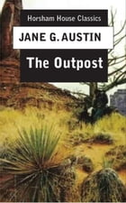 The Outpost by Jane G. Austin