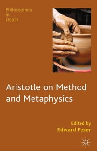 Aristotle on Method and Metaphysics