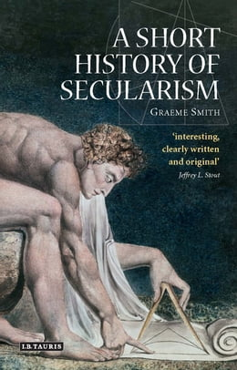 Book Short History of Secularism, A by Graeme Smith