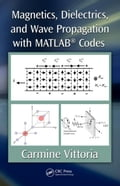 Magnetics, Dielectrics, and Wave Propagation with MATLAB® Codes 6ad09f1c-c63c-422f-abaa-775d700a6ac5