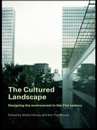 The Cultured Landscape: Designing the Environment in the 21st Century
