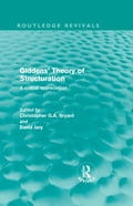 Giddens' Theory of Structuration dbd8bd81-d2e8-464c-b5b7-e6351b4a169d
