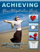 Achieving Your Weight Loss Goals by Anonymous
