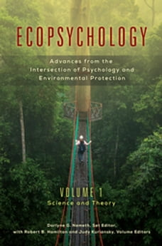 Ecopsychology: Advances from the Intersection of Psychology and Environmental Protection [2 volumes…