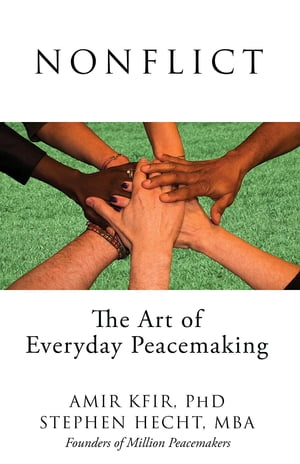 Nonflict: The Art of Everyday Peacemaking
