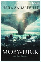 Moby-Dick: or, the Whale by Herman Melville