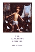 The Darkening Ecliptic by Ern Malley