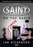 The Saint on the Radio by Ian Dickerson