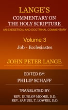 Lange's Commentary on the Holy Scripture, Volume 3 by Lange, John Peter