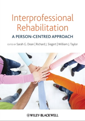 Interprofessional Rehabilitation A Person-Centred Approach