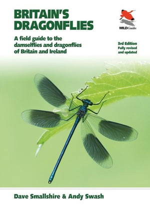 Britain's Dragonflies: A Field Guide to the Damselflies and Dragonflies of Britain and Ireland