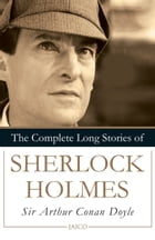 The Complete Long Stories of Sherlock Holmes by Sir Arthur Conan Doyle