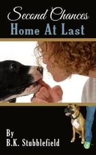 Home At Last: Second Chances by B.K. Stubblefield