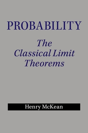 Probability The Classical Limit Theorems