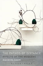 The Pathos of Distance: Affects of the Moderns