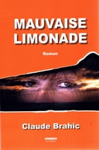 Mauvaise limonade by Claude BRAHIC