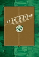 Be An iWitness by Bryan Langley