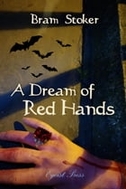 A Dream of Red Hands by Bram Stoker