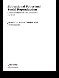 Education Policy and Social Reproduction: Class Inscription & Symbolic Control
