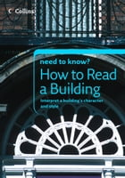How to Read a Building (Collins Need to Know?) by Timothy Brittain-Catlin
