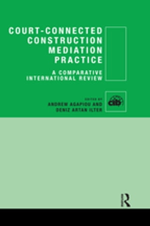 Court-Connected Construction Mediation Practice A Comparative International Review