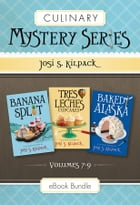 Culinary Mystery Series: Volumes 7-9: Banana Split, Tres Leches Cupcakes, Baked Alaska by Kilpack