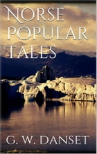 Norse popular tales by G. W. Dasent