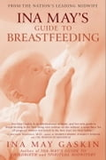 Ina May's Guide to Breastfeeding 5365ed99-72a0-4c95-b06e-4d639d0177ad