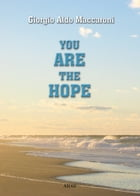 You are the Hope by Giorgio Aldo Maccaroni