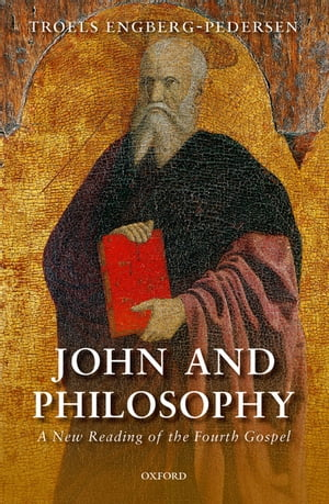 John and Philosophy A New Reading of the Fourth Gospel