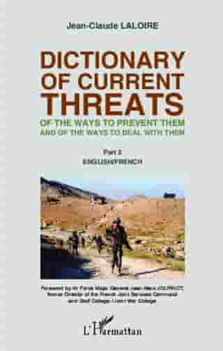 Dictionary of curent threats: Of the ways to prevent them and of the ways to deal with them - Part 2: English/French by Jean-Claude Laloire