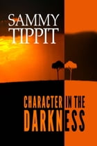 Character in the Darkness by Sammy Tippit
